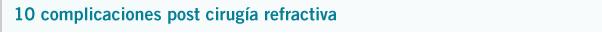 10-complicaciones-post-cirugia-refractiva